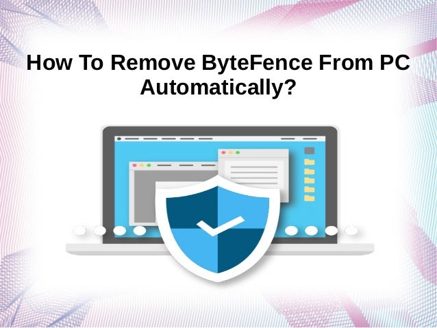 How to remove byte fence from pc automatically?