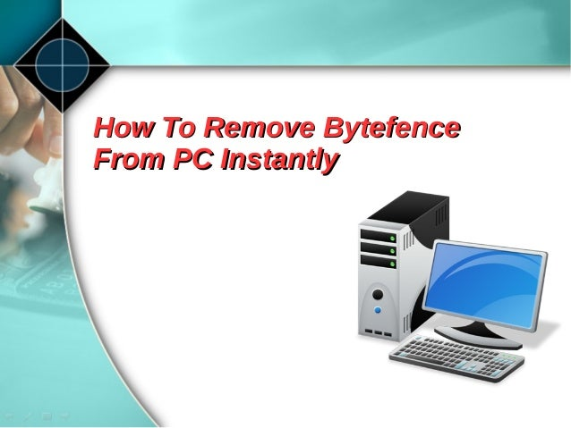 How to remove bytefence from pc instantly