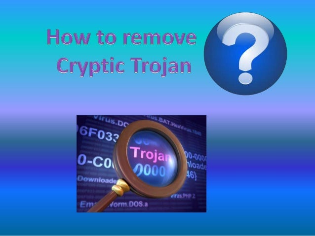 Trojan.criptic aims to steal your personalinformation and does everything to get it, forexample it will run several viral ...