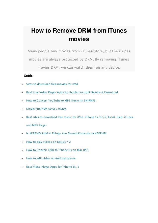 How to Remove DRM from iTunes movies Many people buy movies from iTunes Store, but the iTunes movies are always protected ...