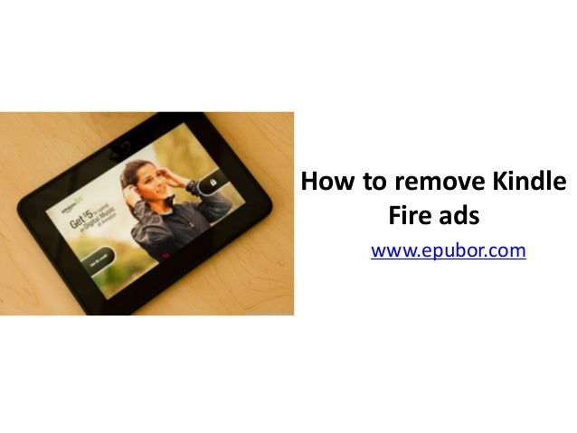 How to remove Kindle Fire ads www.epubor.com