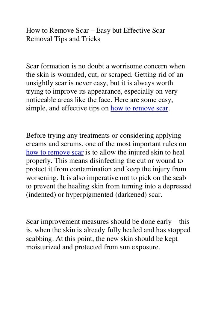 How to Remove Scar – Easy but Effective Scar Removal Tips and Tricks<br />Scar formation is no doubt a worrisome concern w...