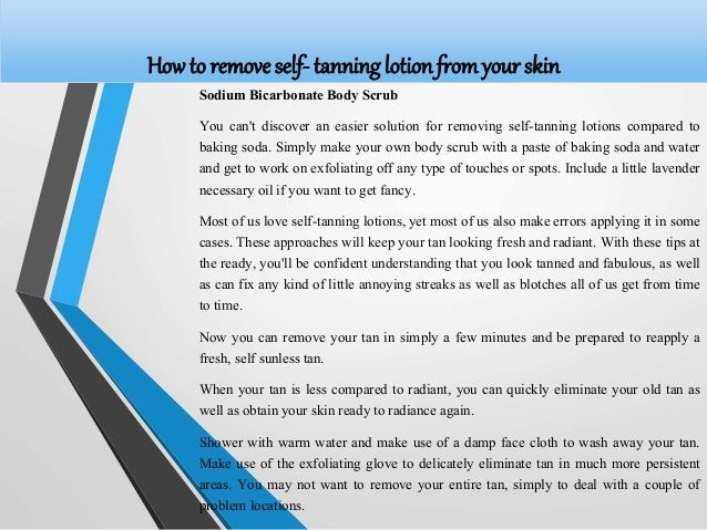 How To Remove Self Tanning Lotion From Your Skin