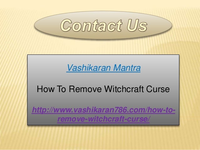 how to get rid of witchcraft on you