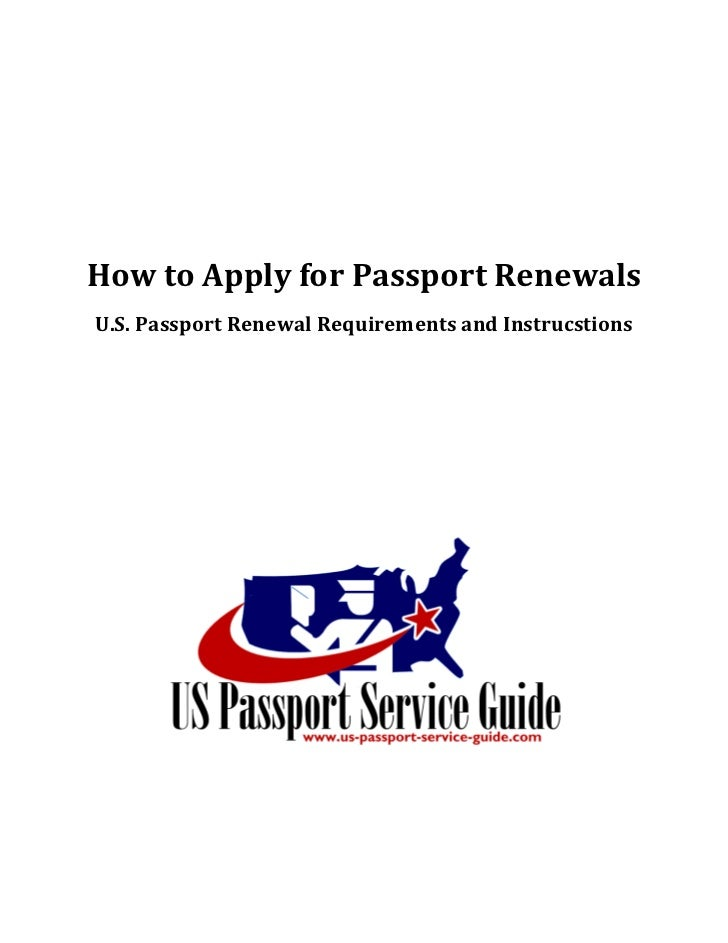 How to Apply for Passport Renewals U.S. Passport Renewal Requirements and Instrucstions
