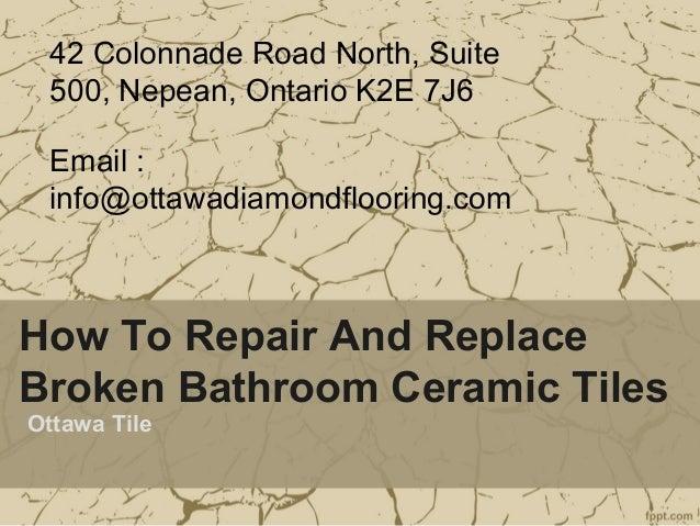 How To Repair And Replace Broken Bathroom Ceramic Tiles
