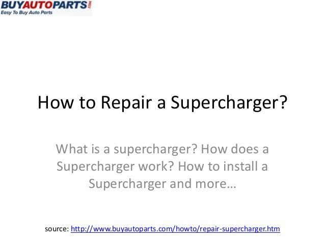 How to Repair a Supercharger?   What is a supercharger? How does a   Supercharger work? How to install a        Supercharg...