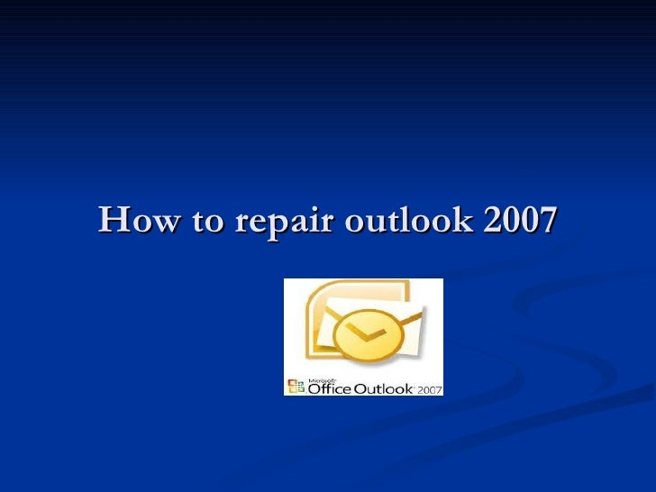 How to repair outlook 2007
