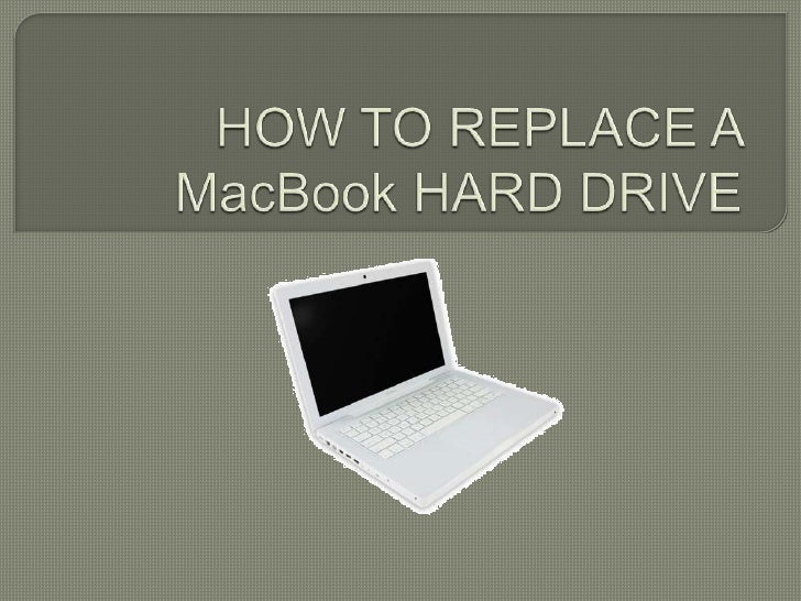 HOW TO REPLACE A MacBook HARD DRIVE<br />