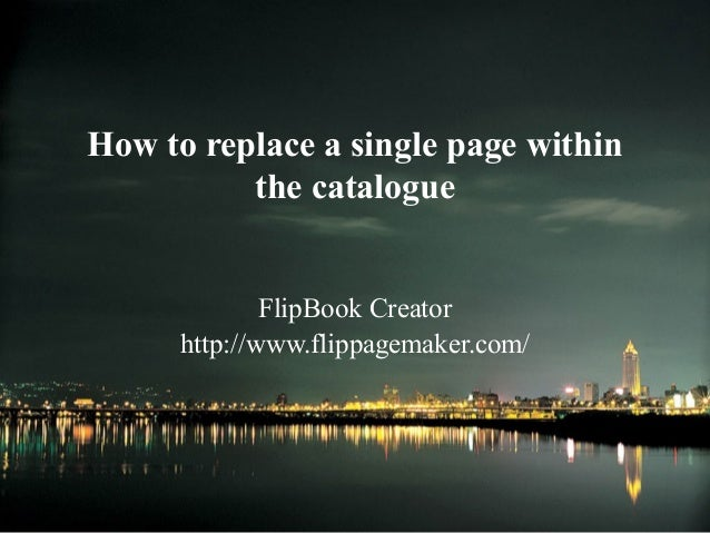 How to replace a single page within the catalogue FlipBook Creator http://www.flippagemaker.com/