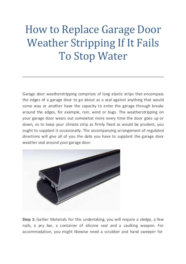 How To Replace Garage Door Weather Stripping If It Fails To Stop Water