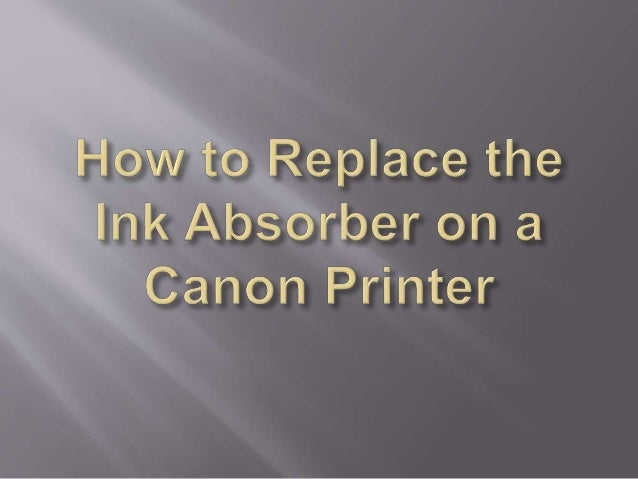 How to replace the ink absorber on a canon printer