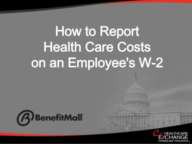 How to Report  Health Care Costson an Employees W-2