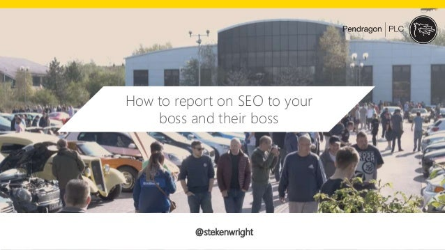 @stekenwright How to report on SEO to your boss and their boss