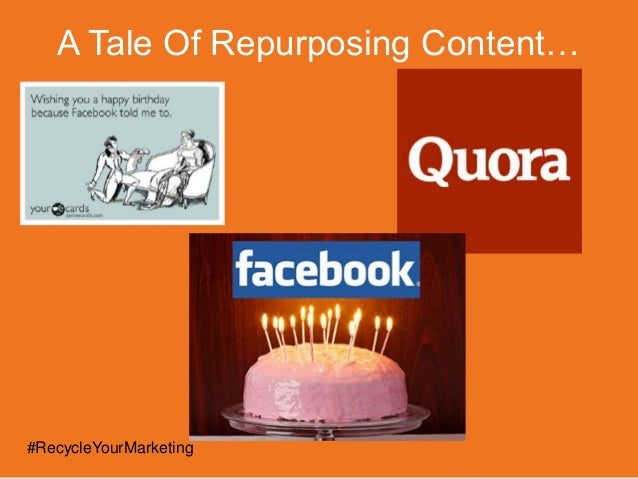 A Tale Of Repurposing Content… #RecycleYourMarketing