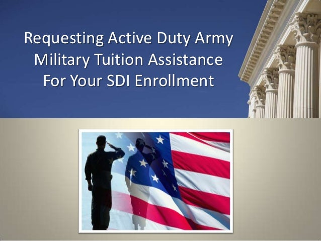 Requesting Active Duty ArmyMilitary Tuition AssistanceFor Your SDI Enrollment