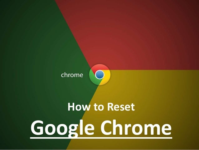 How to Reset Google Chrome