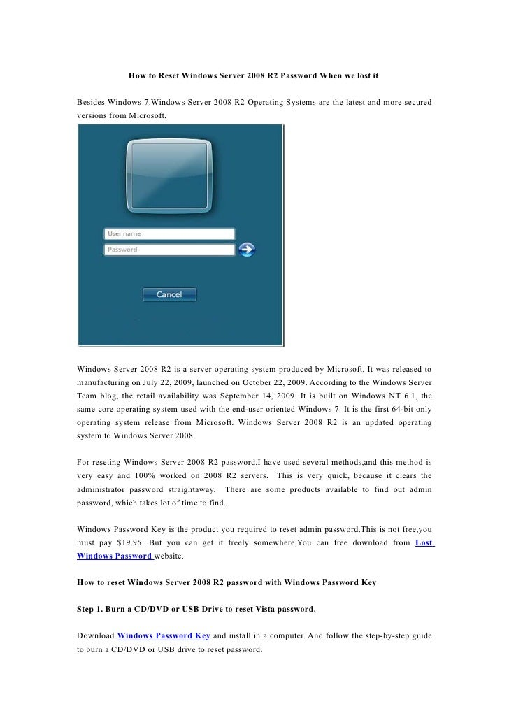 How to Reset Windows Server 2008 R2 Password When we lost it  Besides Windows 7.Windows Server 2008 R2 Operating Systems a...