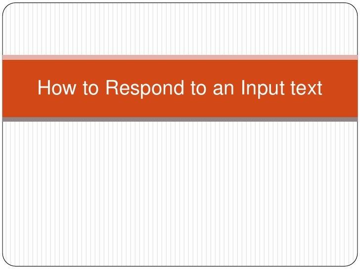 HowtoRespondtoan Input text<br />