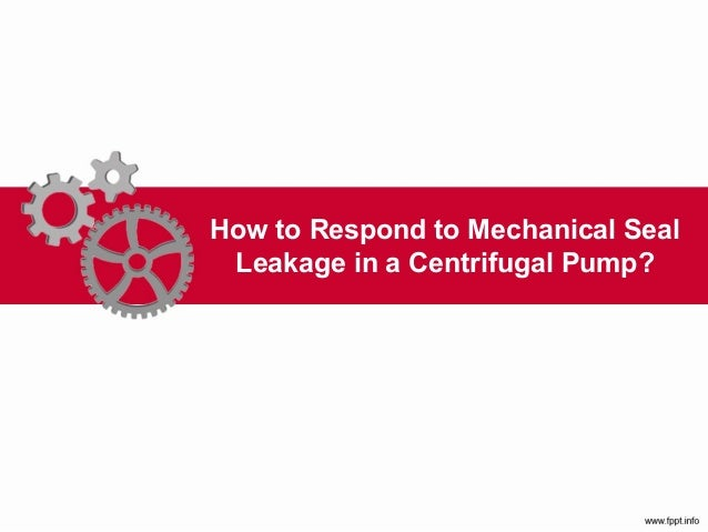 How to Respond to Mechanical Seal Leakage in a Centrifugal Pump? - LE…