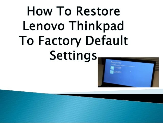How to restore lenovo thinkpad to factory default