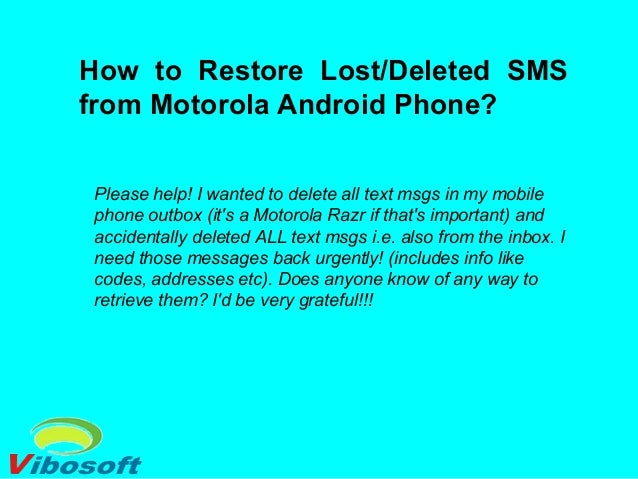 How to restore lost deleted sms from motorola android phone