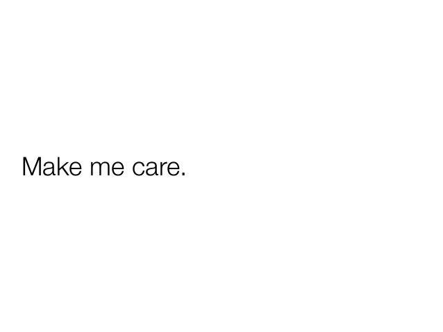 Make Me Care.  Make Me A Resume