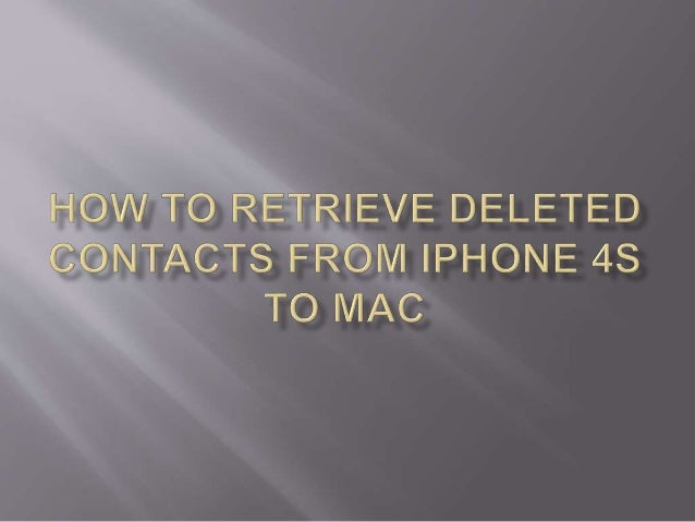 how to retrieve deleted contacts iphone how to retrieve deleted contacts from iphone 4s to mac 1941