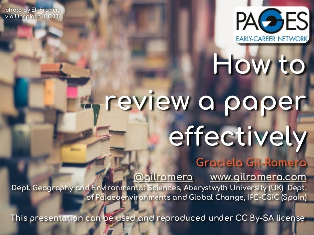 How to review a paper effectively Graciela Gil-Romera @gilromera www.gilromera.com Dept. Geography and Environmental Scien...
