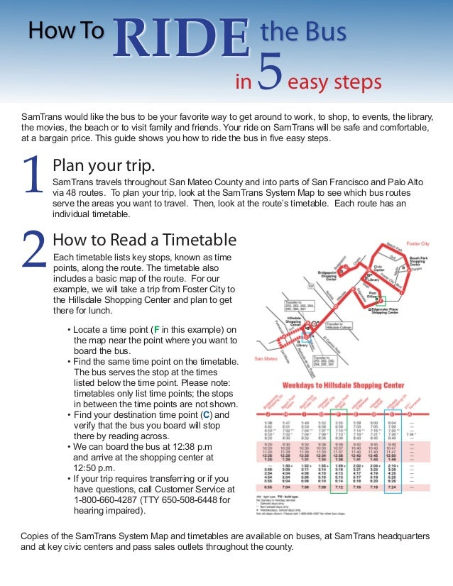 How to ride_the_bus_flyer_2010 Samtrans Route Map on key system route map, caltrain route map, greyhound route map, septa route map, bus route map, vta route map, valley metro route map, dart route map, metro transit route map, omnitrans route map, thebus route map, amtrak route map, foothill transit route map, golden gate transit route map, ac transit route map, anaheim resort transit route map, san francisco route map, mtc route map, glendale beeline route map, smart route map,
