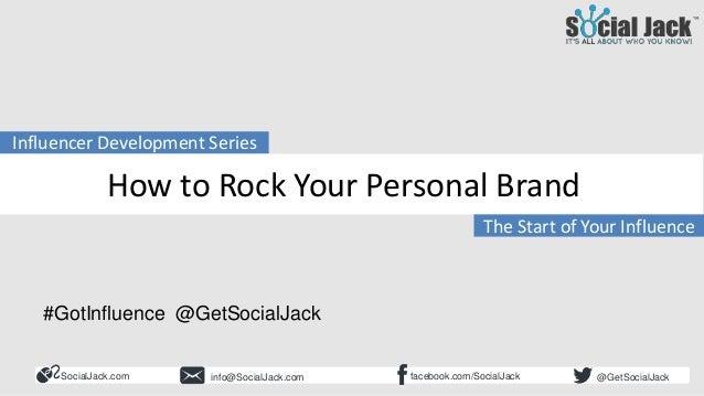 SocialJack.com facebook.com/SocialJackinfo@SocialJack.com @GetSocialJack The Start of Your Influence Influencer Developmen...