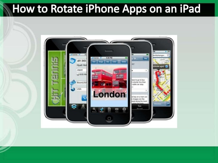 How to rotate i phone apps on an ipad