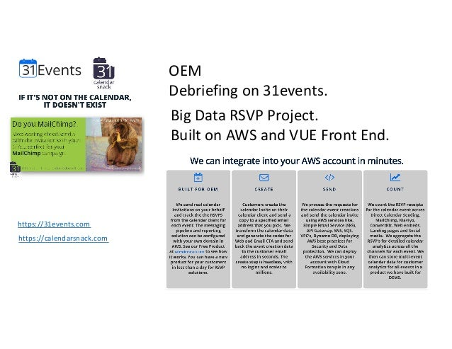 OEM Debriefing on 31events. Big Data RSVP Project. Built on AWS and VUE Front End. https://31events.com https://calendarsn...
