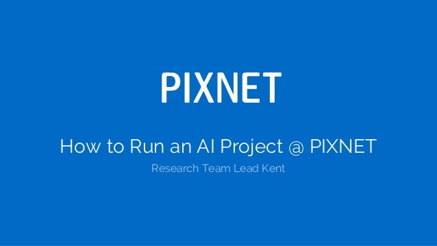 How to Run an AI Project @ PIXNET Research Team Lead Kent