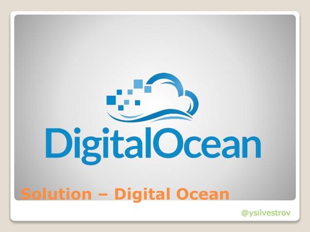 @ysilvestrov Solution – Digital Ocean @ysilvestrov