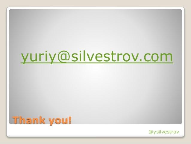 @ysilvestrov Thank you! yuriy@silvestrov.com