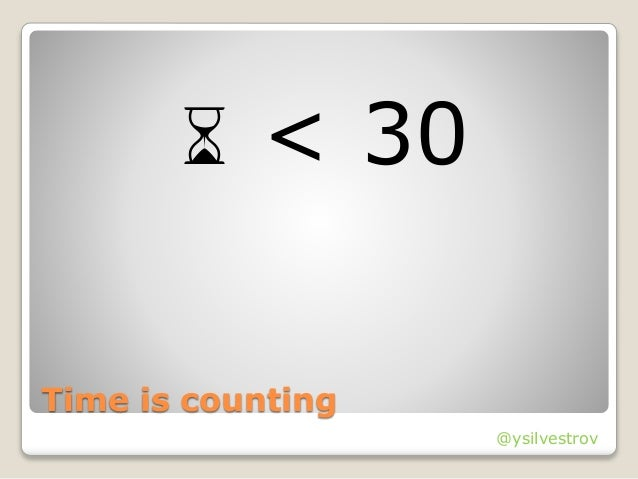 @ysilvestrov Time is counting ⌛ < 30