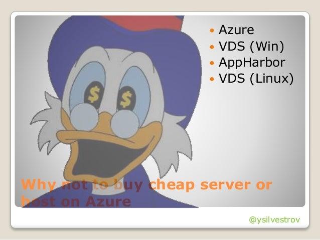 @ysilvestrov Why not to buy cheap server or host on Azure  Azure  VDS (Win)  AppHarbor  VDS (Linux) @ysilvestrov