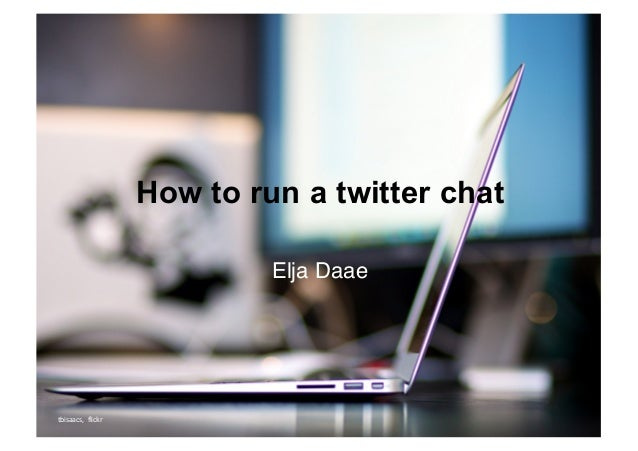How  to  run  a  twitter  chat Elja Daae tbisaacs,	    flickr