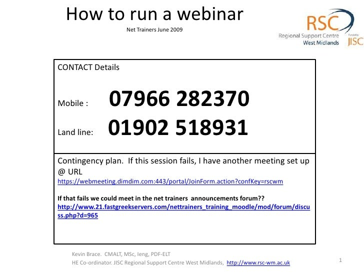 How to run a webinarNet Trainers June 2009<br />CONTACT Details<br />Mobile :          07966 282370<br />Land line:       ...