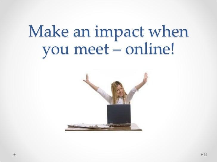 Make an impact when you meet – online!                      15