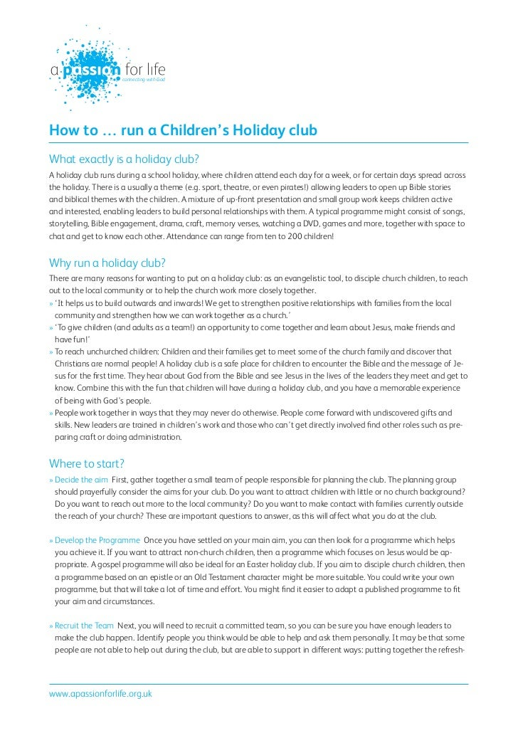 connecting with GodHow to … run a Children's Holiday clubWhat exactly is a holiday club?A holiday club runs during a schoo...