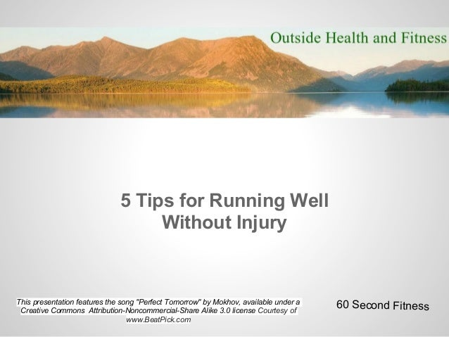 """5 Tips for Running Well                                   Without InjuryThis presentation features the song """"Perfect Tomor..."""