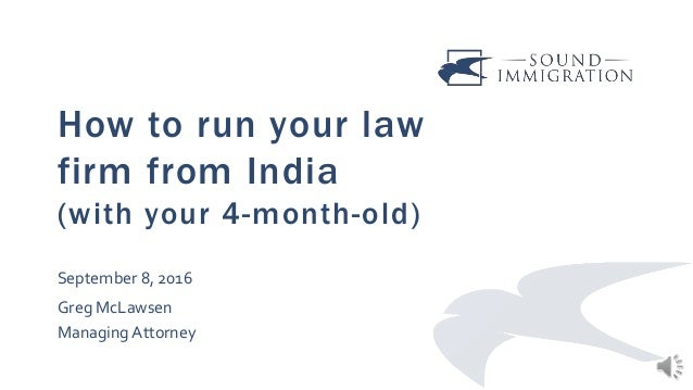How to run your law firm from India (with your 4-month-old) September 8, 2016 Greg McLawsen Managing Attorney