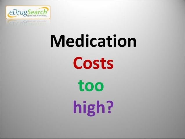 Medication Costs too high?