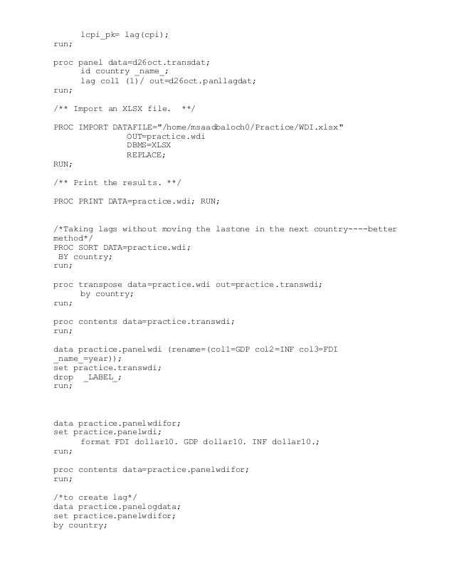 lcpi_pk= lag(cpi); run; proc panel data=d26oct.transdat; id country _name_; lag col1 (1)/ out=d26oct.panllagdat; run; /** ...
