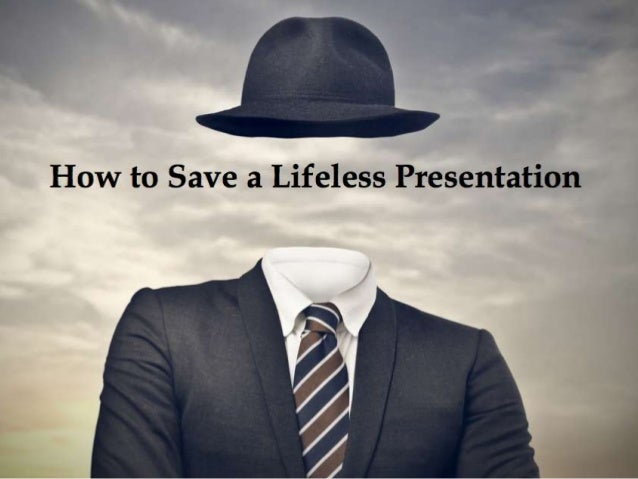Are you stuck with a deadly boring presentation?