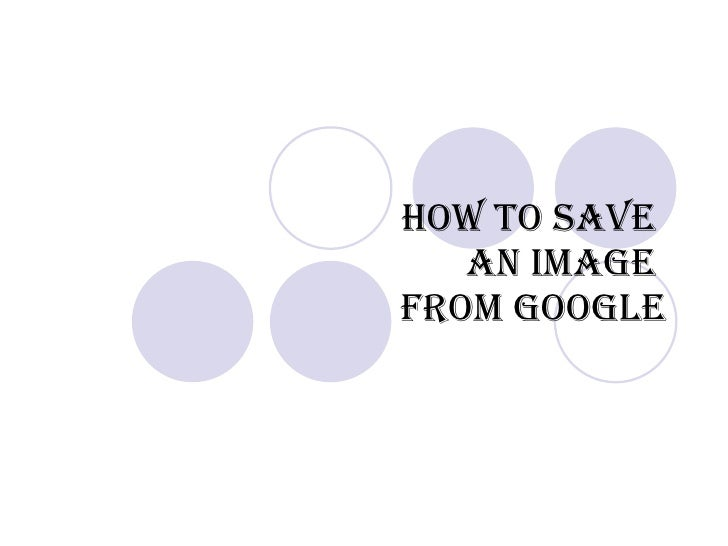 How to Save  an Image  from Google