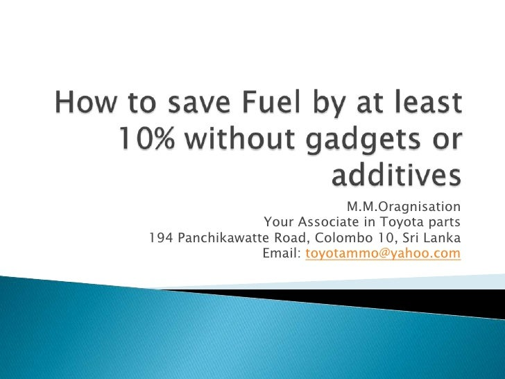 How to save 10% or more everyday on your petrol( gasoline) or diesel bill...?<br />By<br />Maxwell Ranasinghe<br />Managin...
