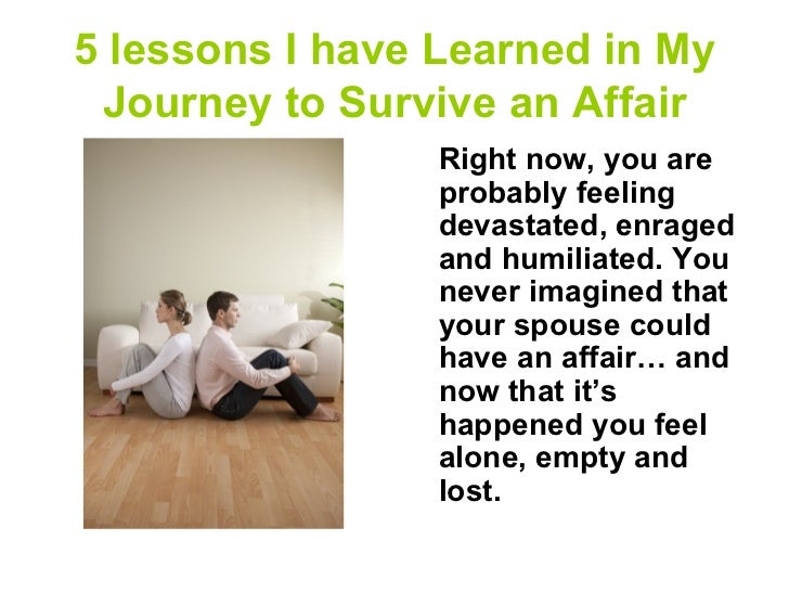 5 lessons I have Learned in My Journey to Survive an Affair                 Right now, you are                 probably fe...